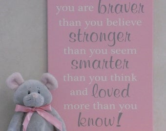 Large Art Sign: Always remember you are braver than you believe stronger than you seem and smarter than you think, Baby Nursery Room Decor