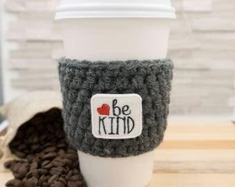 Be Kind Cozy - Coffee Cozy - Crochet Coffee Cozy - Coffee Mug - Coffee Mug Cozy - Coffee Sleeve - To Go Coffee Mug - To Go Coffee Cup - Cozy