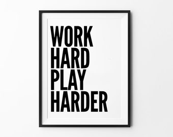 Work Hard Print, Home decor wall art, quote posters, motivational poster, cool posters, wall art prints, play harder