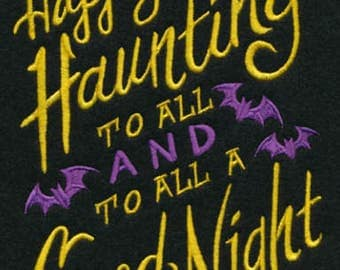 Happy Haunting To All and To All a Good Night Embroidered Flour Sack Hand/Dish Towel