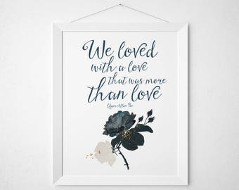 Edgar Allan Poe Quote Art - mignight blue teal dark rose floral watercolor print - wall decor gothic watercolor literary quote wedding love