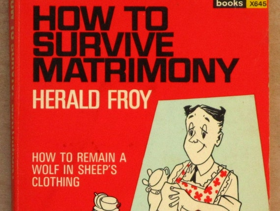 1960s Marriage book How to Survive Matrimony by Herald Froy gift for groom