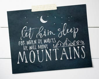 Let Him Sleep For When He Wakes He Will Move Mountains - Baby Boy Nursery Decor -  Camping Nursery - Move Mountains - Adventure Nursery