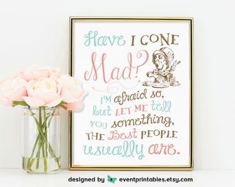 Mad Hatter Wall Art, Alice in Wonderland Art Print, Have I Gone Mad, Book Lover, Tea Party, 8x10 Poster DIGITAL PRINT by Event Printables