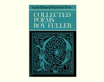 Collected Poems of Roy Fuller, Issued by André Deutsche, 1962 First Paperback Edition, Esteemed, Award Winning English Poet & Crime Writer