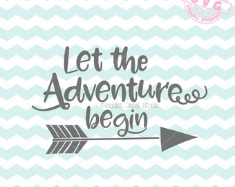 Let the adventure begin SVG, Baby Clip Art Instant Download, Arrow svg, Nursery cricut SVG, cutting machine clip art, Vector art -tds228