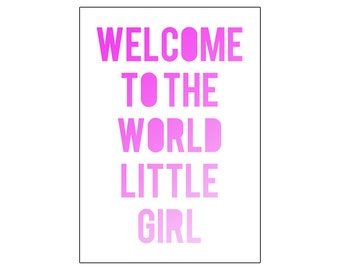 Welcome to the world little girl | printable miniposter A4 and US letter format | by-laura