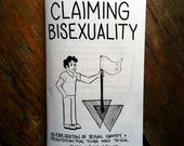 Claiming Bisexuality: An Exploration of Sexual Identity & Orientation for Those Who Think They Don't Count - zine