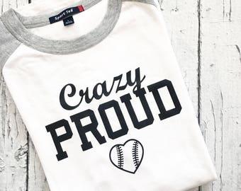 Crazy Proud Baseball Mom Shirt. Raglan Tball shirt for sports mom. Team Spirit. Opening Day. Cheerleader shirt. Proud Mom baseball heart.