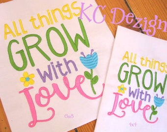 All Things Grow With Love Word Art Machine Embroidery Design - 4x4, 5x7 & 6x8