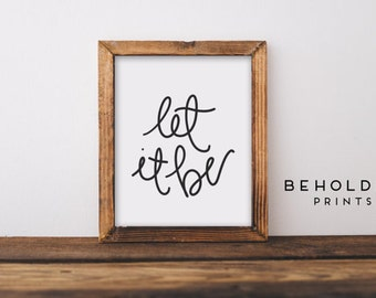 Calligraphy, Let it Be, Dorm Decor, Quote Prints, Inspirational Quote, Beatles Lyrics, Wall Art, Wall Decor, Hand Lettered, Dorm Wall Art