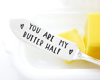 You Are My Butter Half. Hand Stamped Spreader. Food Pun. Gift for Wife. Husband Present.