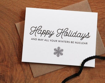 Happy Holidays and may all your winters be nuclear, letterpress greeting card, single card