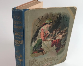 Antique Children's Book - Hans Christian Andersen's Stories For The Household - 1893 - Illustrated Fairy Tales