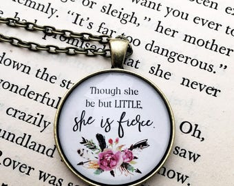 Though she be but little she is fierce glass pendant necklace -shakespeare quote necklace - bohemian jewelry - arrows feathers necklace