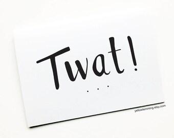 Twat, Funny Birthday Card, Anniversary Card, Birthday Card, Joke Card, Funny Relationship Card, British humour, Swearing, Rude Card, Fun