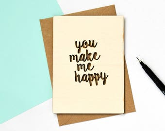 You Make Me Happy Wooden Greetings Card