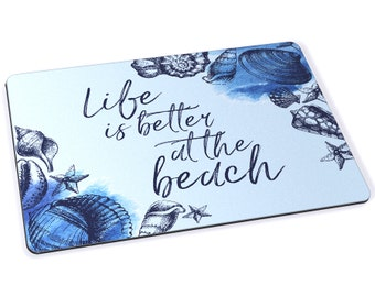 Life Is Better At The Beach Mousepad - 7.75 x 9.25