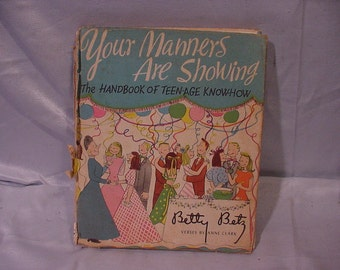 Old Book for Teens, Your Manners Are Showing Great Pictures -Great Cover Wear