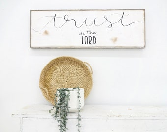 Trust in the LORD black and white rustic wood sign