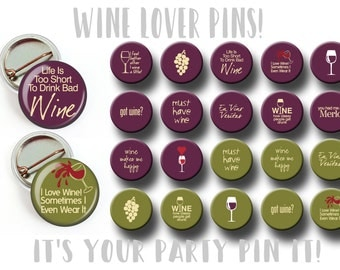 Wine Drinker Wino Party Favors 1 inch pinback button, flatback button, Pin, badge Wine Theme Party Wine Lover Magnets, Winery Party Favors