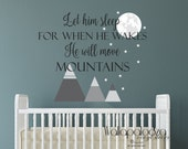 Let him sleep for when he wakes he will move mountains wall decal, move mountains, nursery wall art, boys wall decal, let him sleep decal
