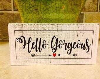Hello Gorgeous, Mini Wood Sign, Home Decor