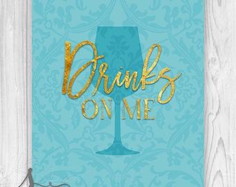 Drinks On Me Typography Art Print, Bridal Shower Decor, Birthday Party Decor, Kitchen Art, Cocktail Drinks, Bar Sign, Kitchen Wall ART