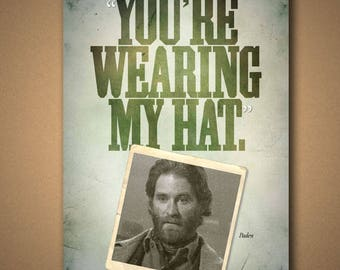 """SILVERADO """"You're Wearing My Hat"""" Quote Poster"""