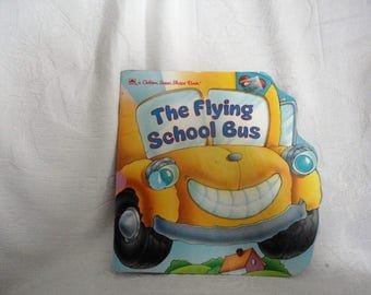 The Flying School Bus A Golden Super Shape Book By Seymour Reit Children's Picture Story Book Illustrated By Mary Grace Eubank