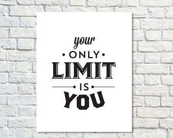 BUY 2 GET 1 FREE Typography Poster, Black White Poster Decor, Inspirational Poster, Office Decor, Motivation, Type Wall Art, Your Only Limit