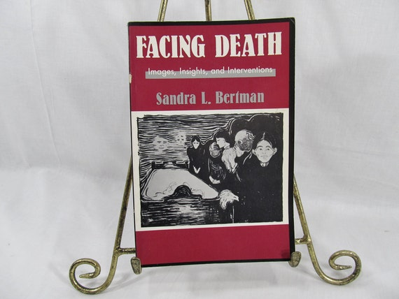 Facing Death Images Insights and Interventions: A Handbook For Educators Healthcare Professionals Counselors Sandra Bertman Hemisphere 1991