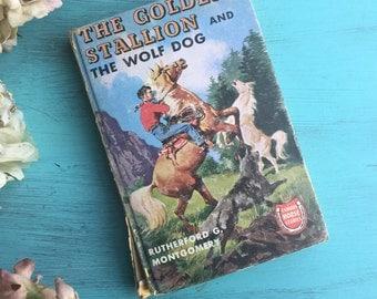 Vintage Hardcover Art Decorative Book Horses Golden Stallion and Wolf Dog Montgomery 1958