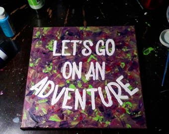 """Hand Painted Quotes on Canvas - """"Adventure"""""""