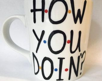 F•R•I•E•N•D•S How you doin- Joey- -friends- funny valentines day mug - mug- coffee cup- valentines day