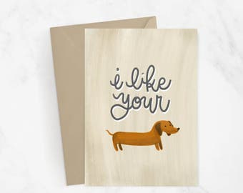 I Like Your Weiner Dog Card  | Love Card | Hand Lettered | Couple | I Love You | Dirty Card| Naughty | Funny Card