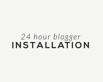 24 Hour Advanced Blogger Installatoin