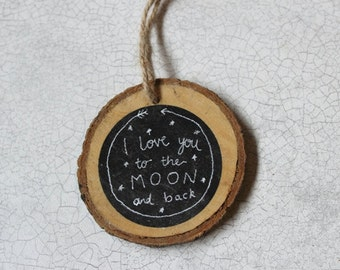 I Love You To The Moon And Back Small Wooden Hanging. Wall Hanging. Hand drawn and unique. Christmas Decoration
