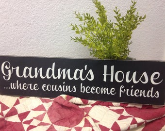 Grandma's House Where Cousins Become Friends Sign | hand painted sign