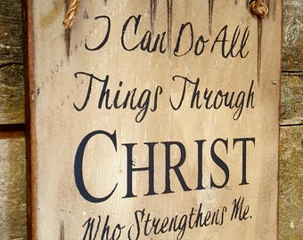 I Can Do All Things Through Christ Who Strengthens Me, Philippians 4:13, Western, Antiqued, Religious, Bible Quote, Wooden Sign