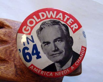 Barry Goldwater Presidential campaign pin back button 1964, America Needs A Change Barry Goldwater campaign button, 1964, union made
