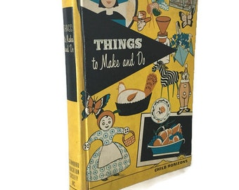 Vintage 50's Children's Crafts Book Things to Make and Do by Esther Bjoland