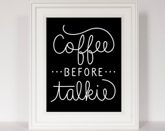 Coffee Print, Coffee Quote, Coffee before Talkie, Funny Coffee, Gift for Coffee Lover, Kitchen Art, Kitchen Print, Funny Kitchen Quote