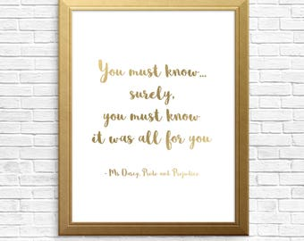Instant download printable, Jane Austen, Mr Darcy, Pride and Prejudice art, matte brushed gold foil lettering,book quote, film quote, love