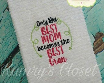 Only the Best Mom - Gran - Kitchen - Towel Design - 2 Sizes Included - Embroidery Design -   DIGITAL Embroidery DESIGN