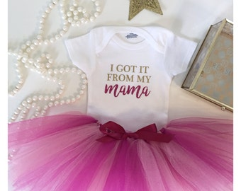 "Onesie & Tutu Set - ""I got it from my mama"""