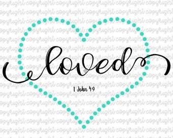 Loved 1 John 4:9- cut files- svg- silhouette- cameo- cricut- scriptures