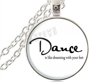DANCE Is Like Dreaming With Your Feet Pendant Necklace, Dance Quote Recital Gift Dancer Teacher Gift Dance Jewelry Ballet Jazz Lyric Modern