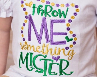 Throw Me Something Mister - Mardi Gras Shirt - Girls - Embroidered Girls Shirt - Purple Green Gold Hair Bow