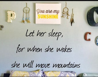 Let Her Sleep For When She Wakes She Will Move Mountains, Wall Decal, Wall Vinyl, Name Decal, Wall art, Wall Sticker,
